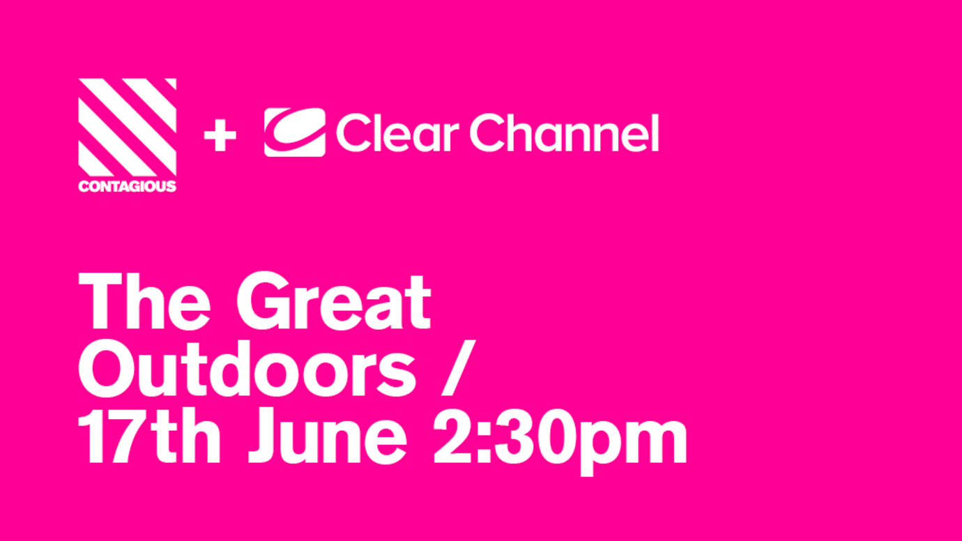 Header image for article Contagious + Clear Channel: The Great Outdoors