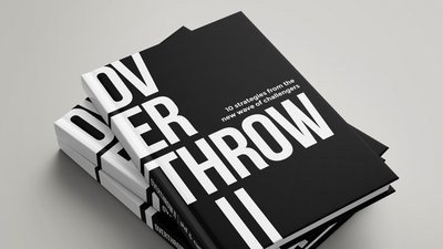 Overthrow II – 10 strategies from the new wave of challengers