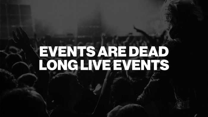 Events Are Dead: Long Live Events